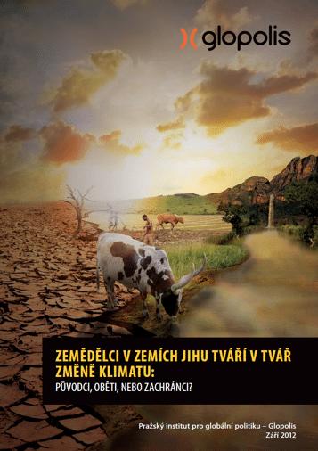Zemědělci v zemích Jihu tváří v tvář změně klimatu: Původci, oběti nebo zachránci?